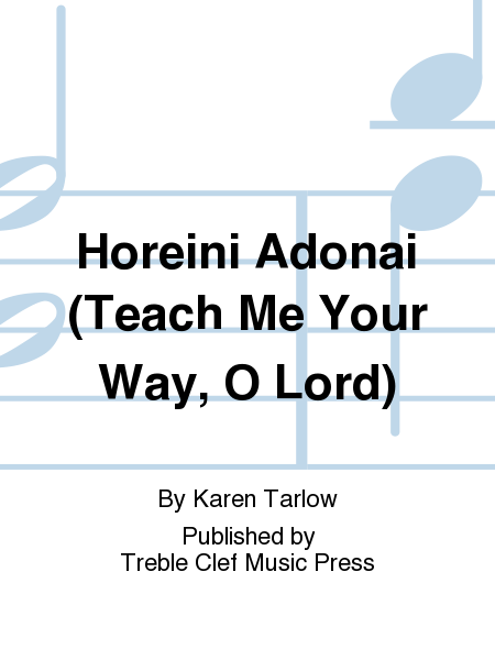 Horeini Adonai (Teach Me Your Way, O Lord)