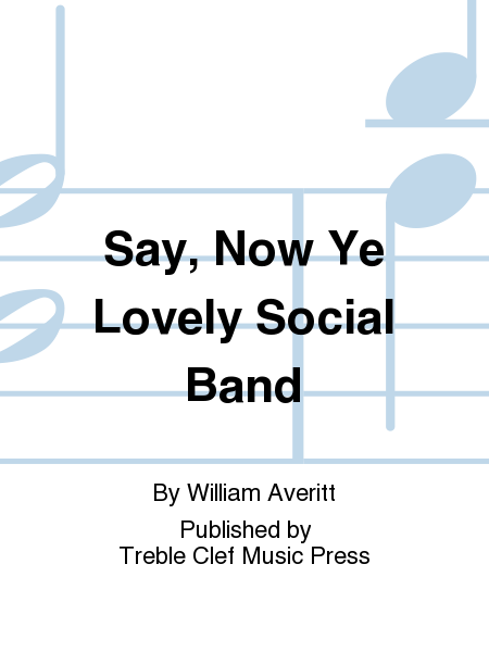 Say, Now Ye Lovely Social Band