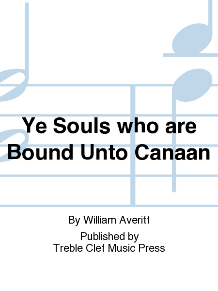 Ye Souls who are Bound Unto Canaan