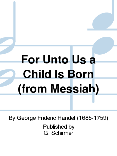 For Unto Us a Child Is Born (from Messiah)
