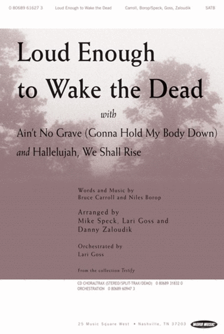 Loud Enough To Wake The Dead