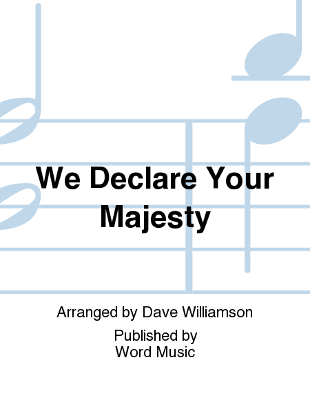 We Declare Your Majesty