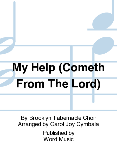 My Help (Cometh From The Lord)