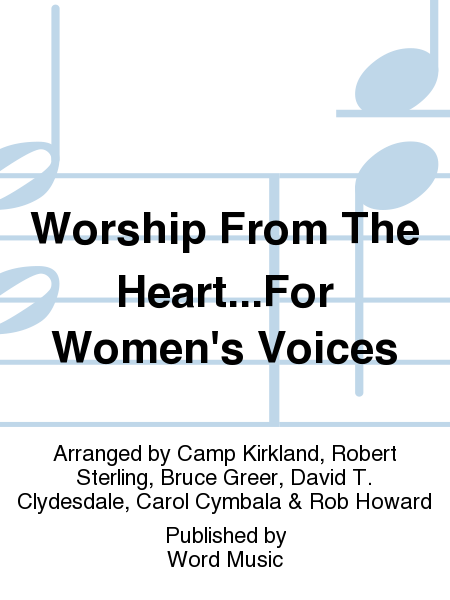 Worship From The Heart...For Women's Voices