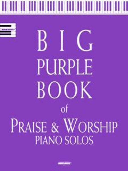 Big Purple Book Of Praise & Worship Piano Solos - Volume 1