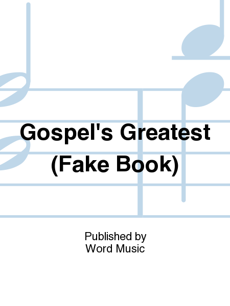 Gospel's Greatest (Fake Book)