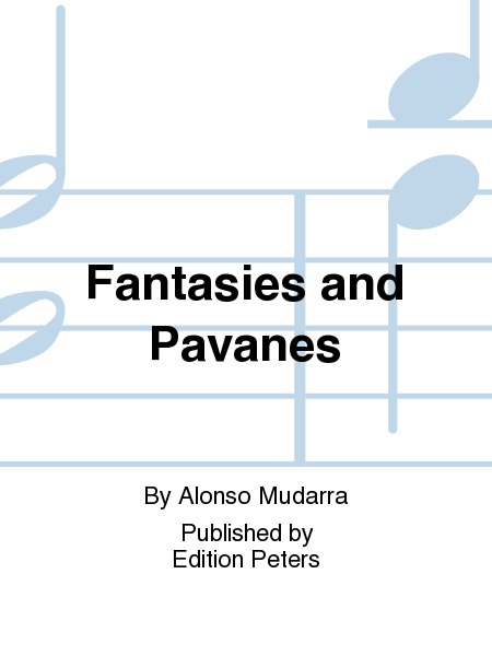 Fantasies and Pavanes