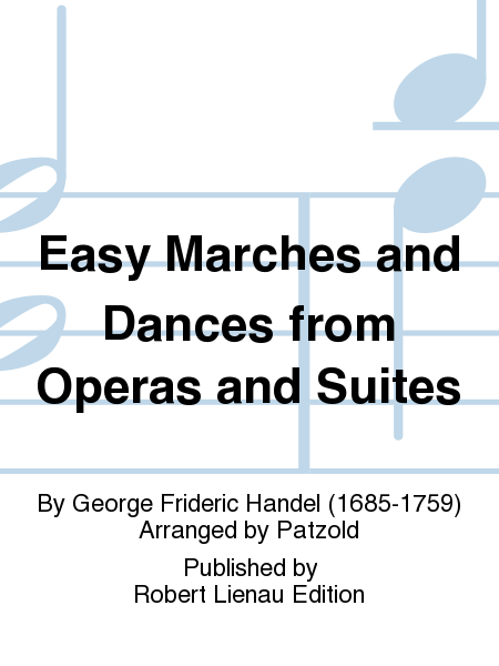 Easy Marches and Dances from Operas and Suites