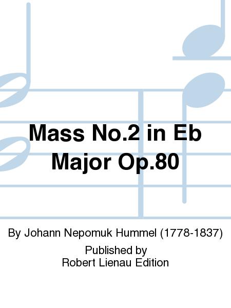Mass No. 2 in Eb Major Op. 80