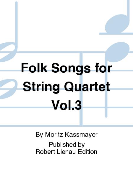 Folk Songs for String Quartet Vol. 3