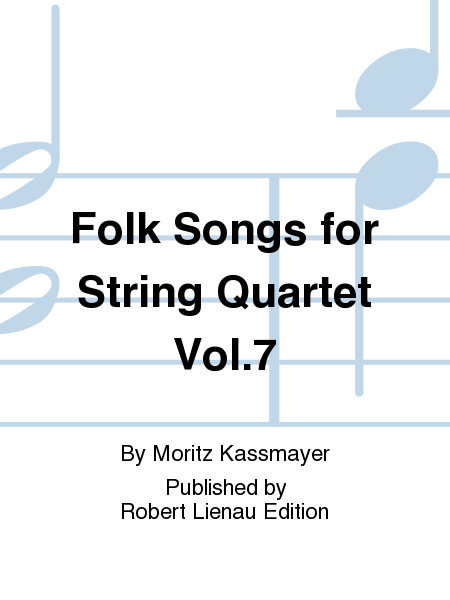Folk Songs for String Quartet Vol. 7