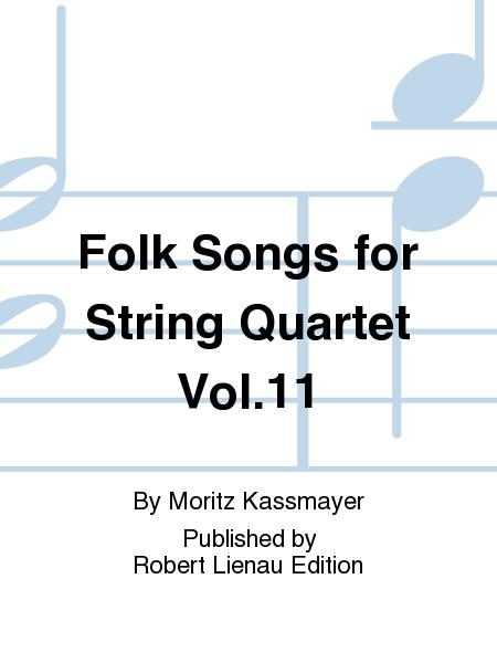 Folk Songs for String Quartet Vol. 11