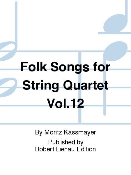 Folk Songs for String Quartet Vol. 12