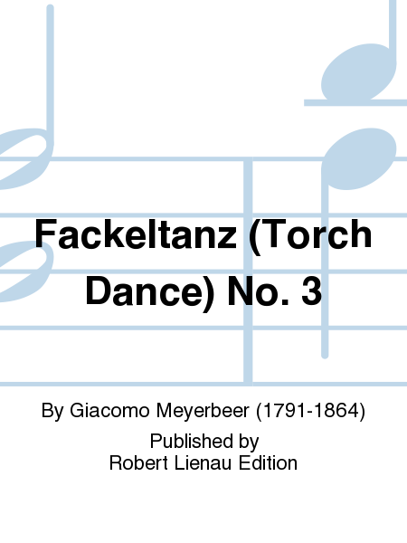 Fackeltanz (Torch Dance) No. 3