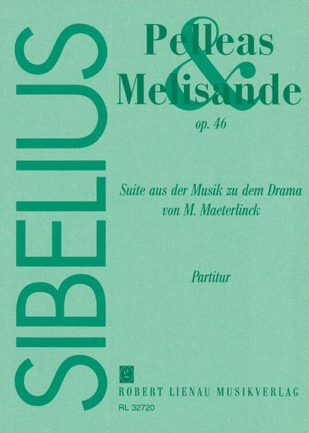 Pelleas and Melisande Suite Op. 46