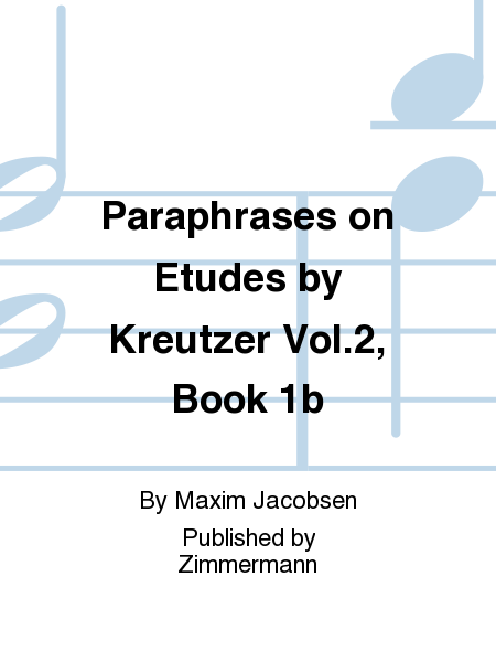 Paraphrases on Etudes by Kreutzer Vol.2, Book 1b