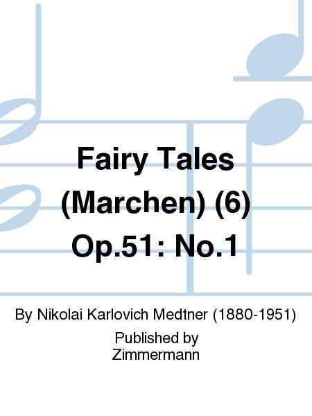 Fairy Tales (Merchen) (6) Op. 51: No. 1