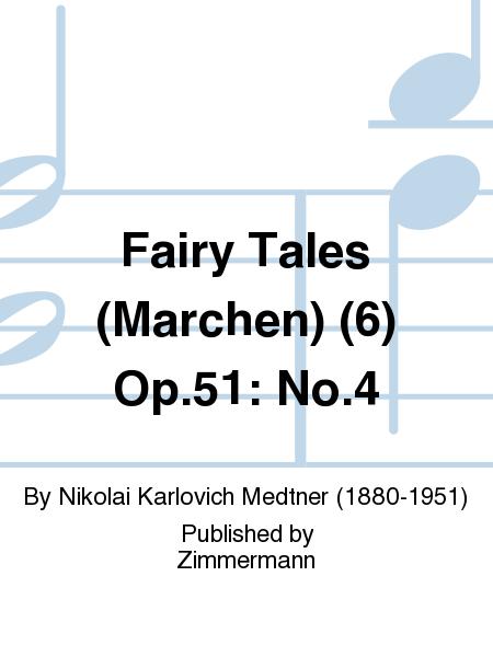 Fairy Tales (Merchen) (6) Op. 51: No. 4