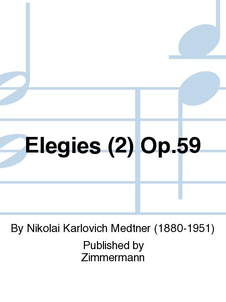 Elegies (2) Op. 59