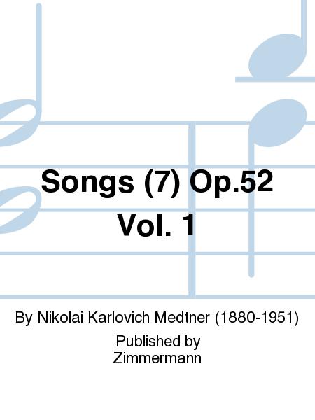 Songs (7) Op. 52 Vol. 1