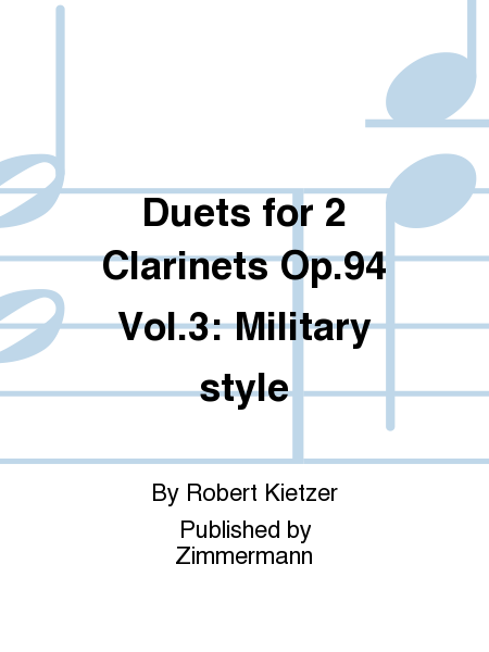 Duets for 2 Clarinets Op. 94 Vol. 3: Military style