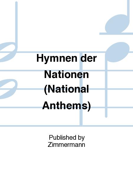 Hymnen der Nationen (National Anthems)