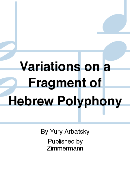 Variations on a Fragment of Hebrew Polyphony