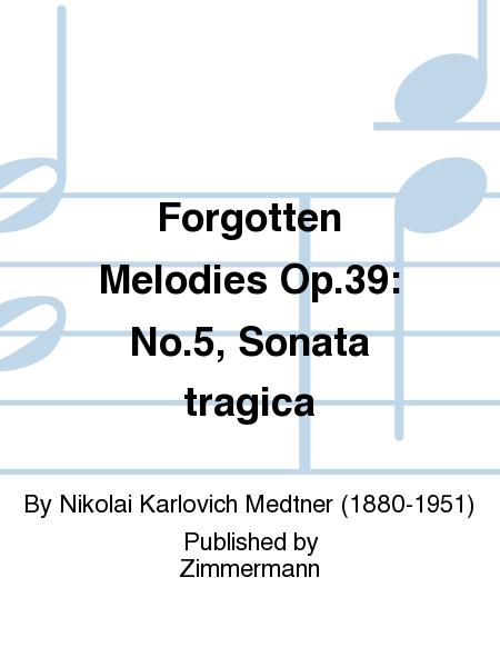 Forgotten Melodies Op. 39: No. 5, Sonata tragica