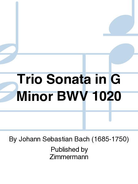 Trio Sonata in G Minor BWV 1020
