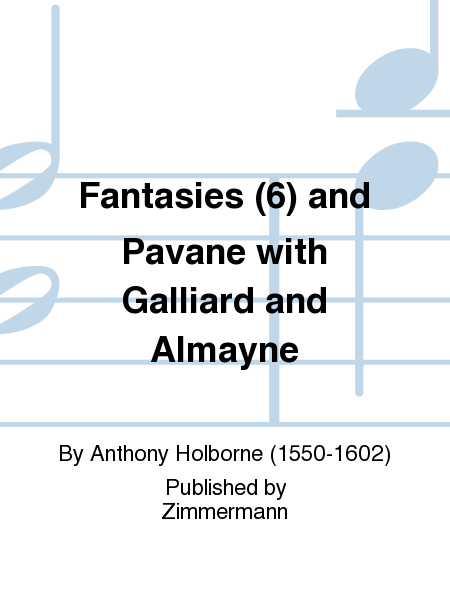 Fantasies (6) and Pavane with Galliard and Almayne