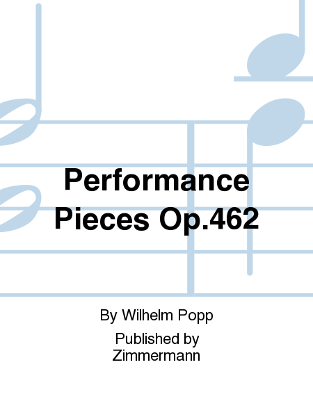 Performance Pieces Op. 462