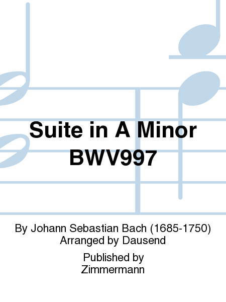 Suite in A Minor BWV997