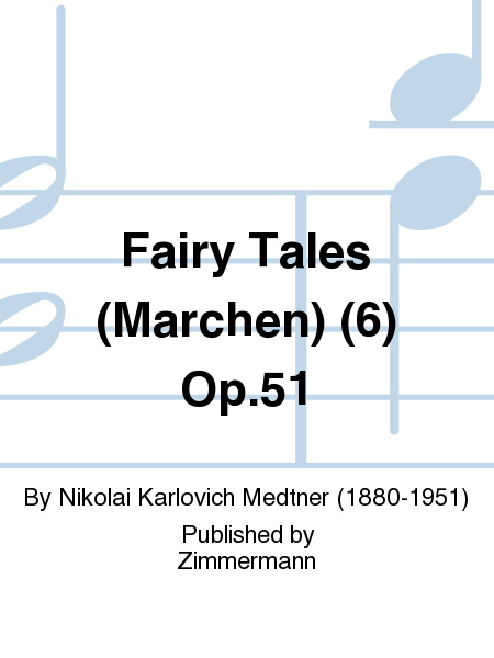Fairy Tales (Merchen) (6) Op. 51