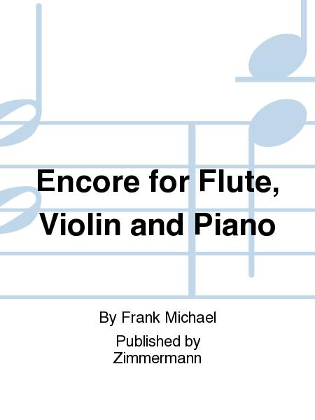 Encore for Flute, Violin and Piano