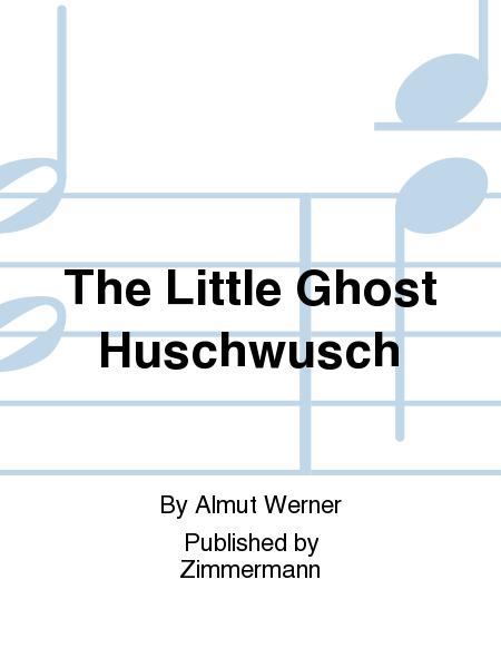 The Little Ghost Huschwusch