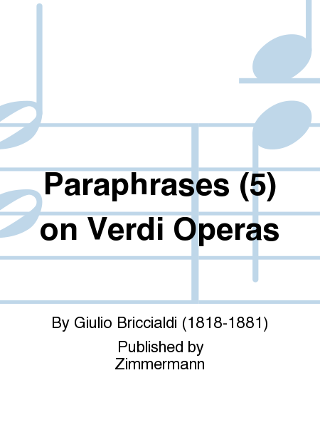 Paraphrases (5) on Verdi Operas