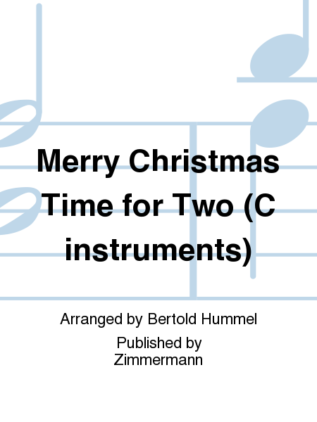Merry Christmas Time for Two (C instruments)