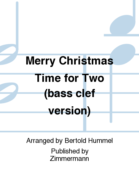 Merry Christmas Time for Two (bass clef version)