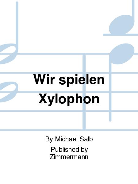 Wir spielen Xylophon