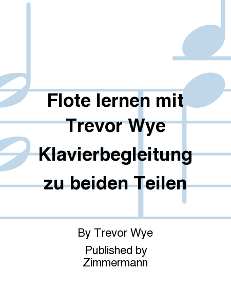 Flote lernen mit Trevor Wye Klavierbegleitung zu beiden Teilen