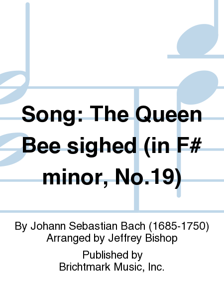 Song: The Queen Bee sighed (in F# minor, No.19)