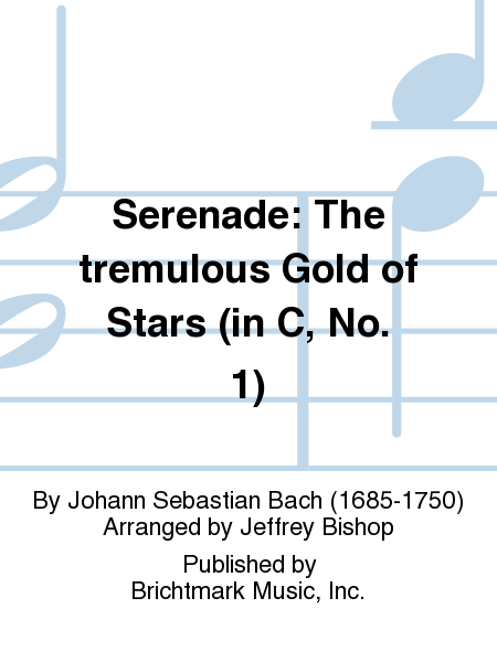 Serenade: The tremulous Gold of Stars (in C, No. 1)