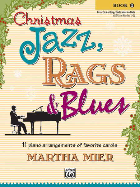 Christmas Jazz, Rags & Blues - Book 1