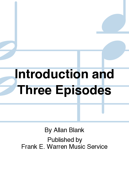 Introduction and Three Episodes