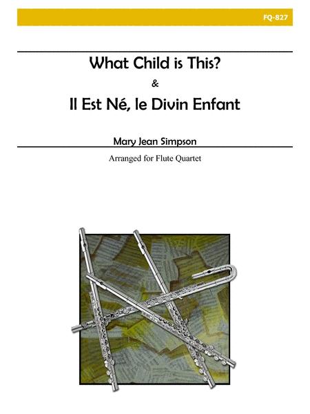 Il Est Ne, Le Divin Enfant/What Child Is This?