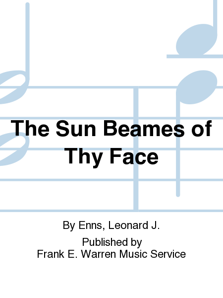 The Sun Beames of Thy Face