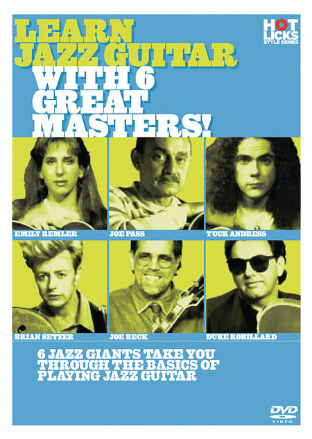 Learn Jazz Guitar with 6 Great Masters!