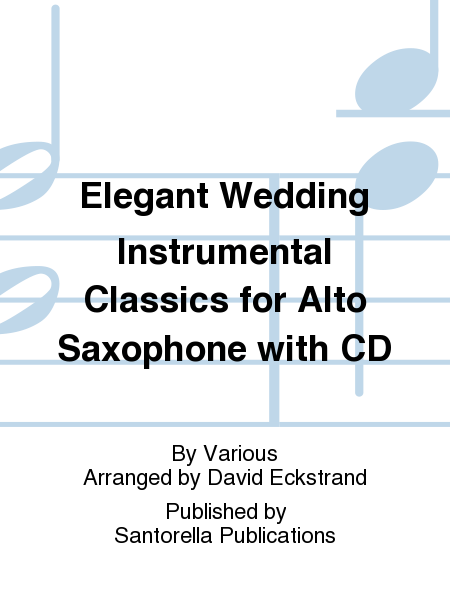 Elegant Wedding Instrumental Classics for Alto Saxophone with CD