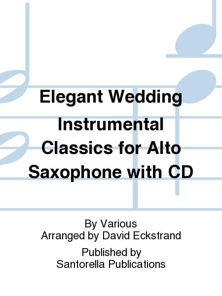 Elegant Wedding Instrumental Classics for Alto Saxophone with CD