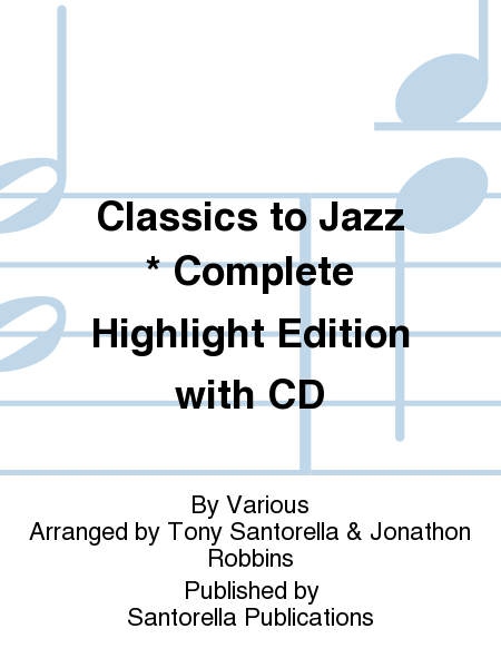 Classics to Jazz * Complete Highlight Edition with CD